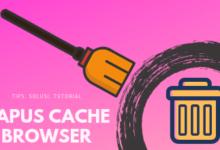 Photo of Cara Hapus Cache Pada Berbagai Browser