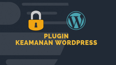 Photo of Melindungi Website WordPress Dengan 4 Plugin Keamanan WordPress Terbaik