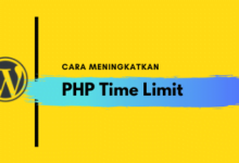 Photo of 3 Metode Meningkatkan PHP Time Limit Pada WordPress