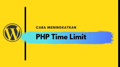 3 Metode Meningkatkan PHP Time Limit Pada WordPress