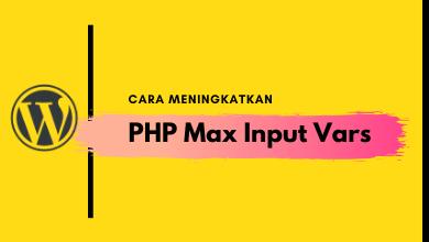 Photo of 3 Cara Meningkatkan PHP Max Input Vars